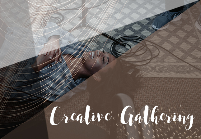 CREATIVE GATHERING