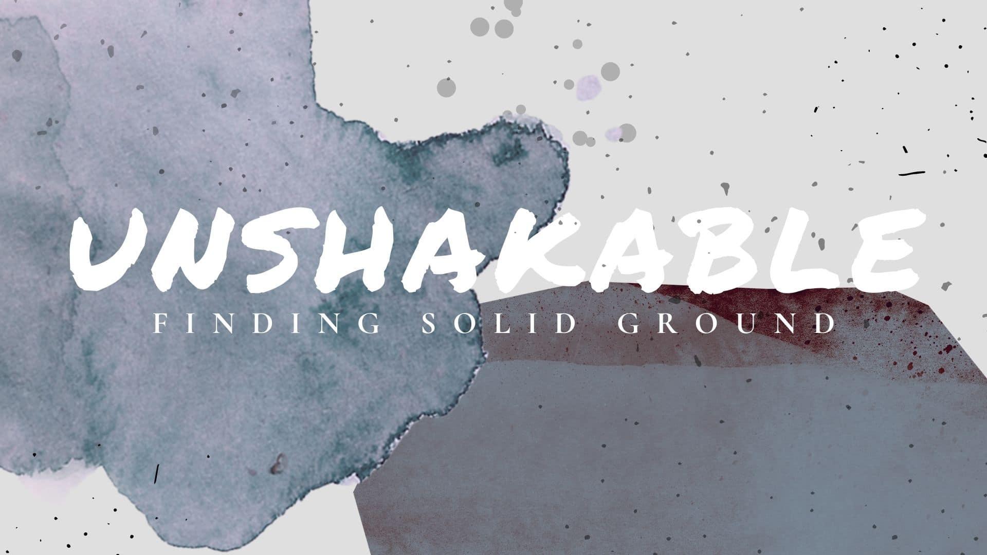 unshakable ground